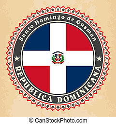 Vintage label cards of Dominican Republic flag Vector