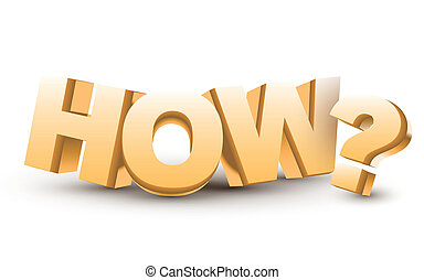 The word How and question mark in 3d golden letters isolated...