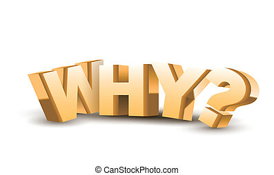 "3d ""why"" text isolated white background"