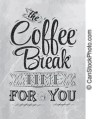 Poster lettering coffee break coal - Poster lettering the...