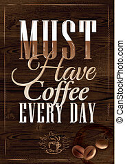 Poster coffee. - Poster coffee in dark brown wood color...
