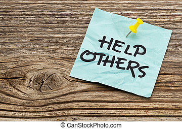 help others reminder - help others reminder note against...