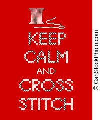 Keep Calm and Cross Stitch