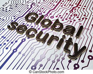Security concept:  Global Security on Circuit Board background