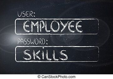 user Employee, password Skills - user and password: concept...