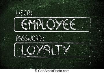 usuário, empregado, senha, lealdade
