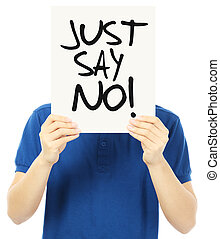 Just Say No - An unrecognizable young man holding up a...