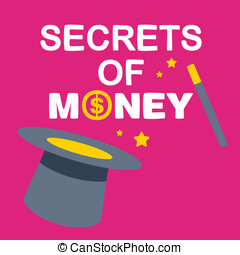 text secrets money on background magician hat and wand...