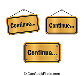 continue - bronze signs - suitable for user interface