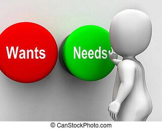 Wants, necesidades, botones, exposiciones, materialismo,...