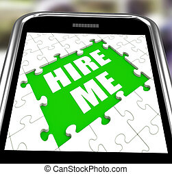 Hire Me Smartphone Means Self Contracting Or Applying For Job