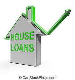 House Loans Home Means Borrowing And Mortgage - House Loans...