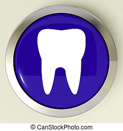 Tooth Button Means Dental Appointment Or Teeth - Tooth...