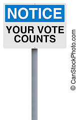 Your Vote Counts  - A notice sign on elections or voting