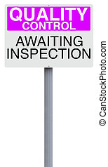 Inspection Sign - A quality control sign indicating Awaiting...