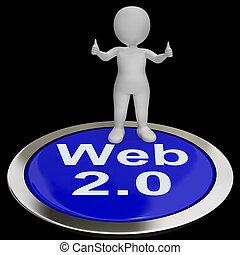 Web 2.0 Button Means Internet Version Or Platform - Web 2.0...