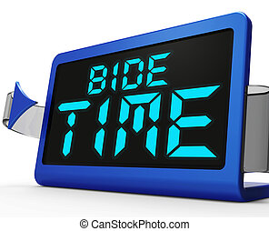 Bide Time Clock Means Wait For Opportune Moment - Bide Time...