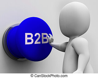 B2B Button Shows Corporate Partnership And Relations - B2B...
