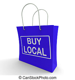 Buy Local Shopping Bag Shows Buying Nearby Trade - Buy Local...