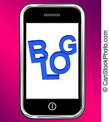 Blog On Phone Shows Blogging Or Weblog Websites - Blog On...
