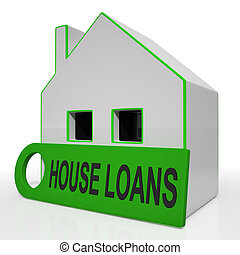House Loans Home Means Mortgage Interest And Repay - House...