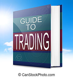 Trading concept - Illustration depicting a text book with a...