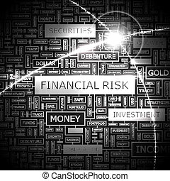 FINANCIAL RISK. Word cloud concept illustration. Wordcloud...