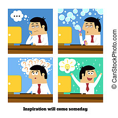 Inspiration will come - Business life. Inspiration or...
