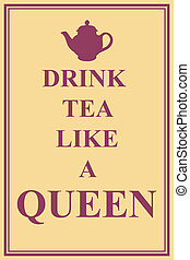 drink tea like a queen illustration vector format