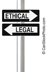 Ethical or Legal - Conceptual one way signs on ethics and...