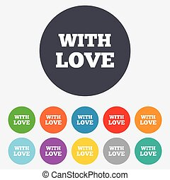 With Love sign icon. Valentines day symbol. Round colourful...