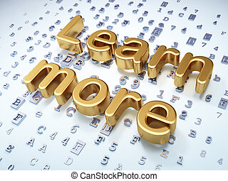 Education concept: Golden Learn More on digital background,...