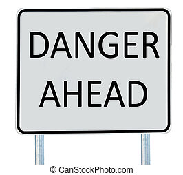 Danger Ahead Road Sign - A Danger Ahead road sign isolated...