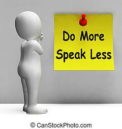 Do More Speak Less Note Means Be Productive And Constructive...