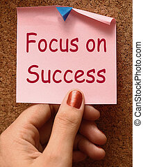 Focus On Success Note Shows Achieving Goals - Focus On...