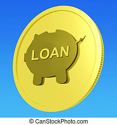 Loan Coin Means Credit Borrowing Or Investment - Loan Coin...