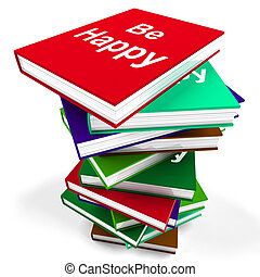 Be Happy Book Means Advice on Being Happier or Merry