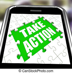Take Action Smartphone Means Urge Inspire Or Motivate - Take...