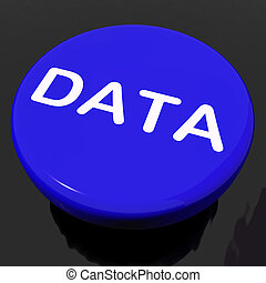 Data Button Shows Facts Information Knowledge