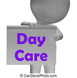 Day Care Sign Means Early Childhood Center - Day Care Sign...