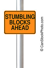 Stumbling Blocks Ahead - A road sign warning of stumbling...