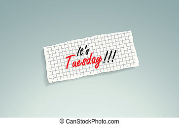Its Tuesday Hand writing text on a piece of math paper on a...