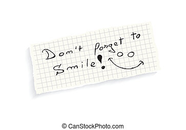 Dont forget to smile Hand writing text on a piece of math...