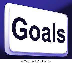 Goals Button Shows Aims Objectives Or Aspirations