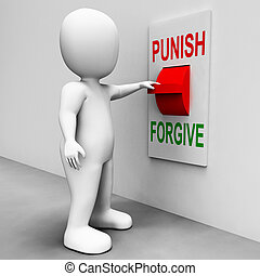Punish Forgive Switch Shows Punishment or Forgiveness -...