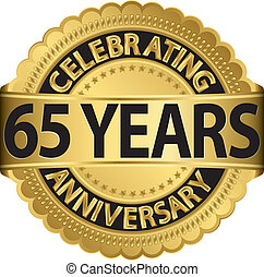 Celebrating 65 years anniversary golden label with ribbon,...