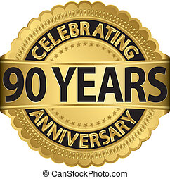 Celebrating 90 years anniversary golden label with ribbon,...