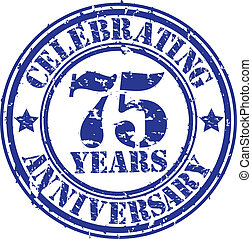 Celebrating 75 years anniversary grunge rubber stamp, vector...