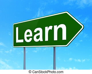 Education concept: Learn on road sign background