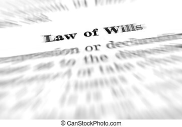 Law of Wills and Testaments - Law of wills definition...